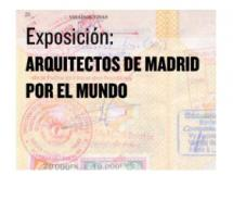 Exhibition 'Madrid Architects for the world'