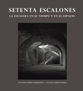 Setenta Escalones. La escalera en el tiempo y en el espacio