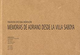 Memorias de Adriano desde La Villa Saboya. ('Adriano's Memories from Villa Savoye')