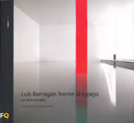 Luis Barragán frente al espejo. La otra mirada.